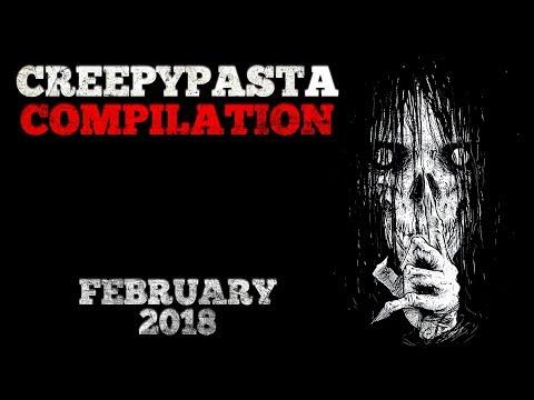 Creepypasta Compilation- February 2018