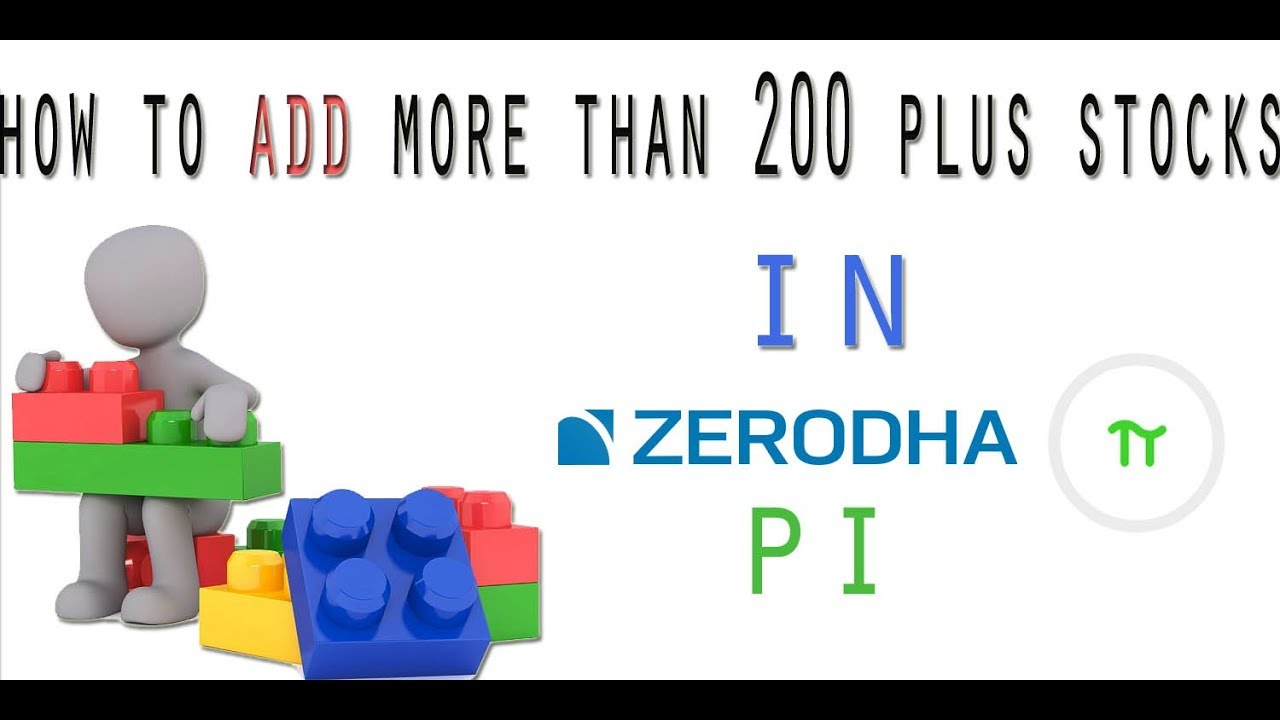 How To Add More Than 200 Plus Stocks In Zerodha Pi