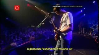 Oasis - Gas Panic - Legendado • [BR | Live Barrowlands '01]