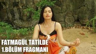 Fatmagül Tatilde 1.Bölüm Fragmanı