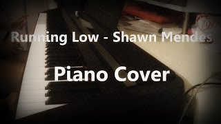 Running Low - Shawn Mendes - Piano Cover