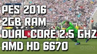 PES 2016 on Dual Core 2.6Ghz + 2GB RAM + AMD HD 6670 1GB GDDR5 [HD]