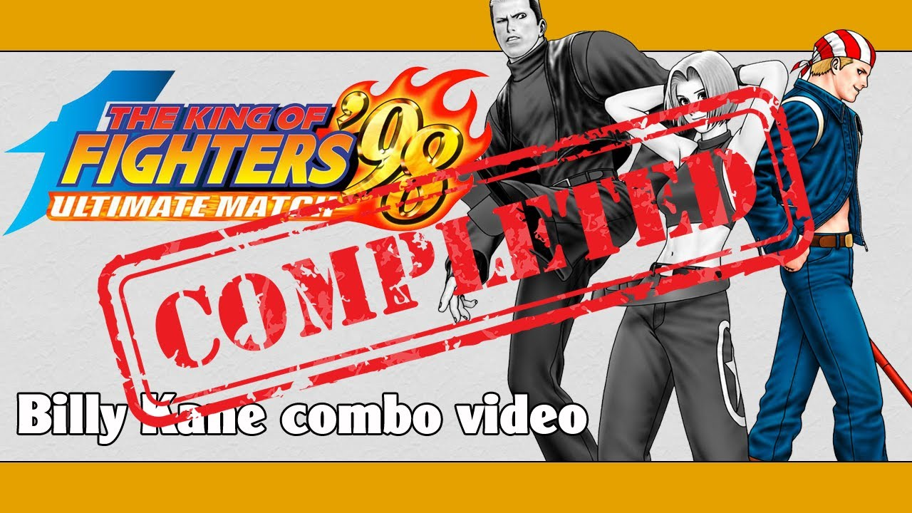 KoF 98 UM: Billy Kane combo video (FINAL VERSION)