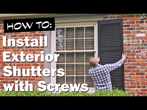 How to Install Exterior Shutters (Stationary) with Screws