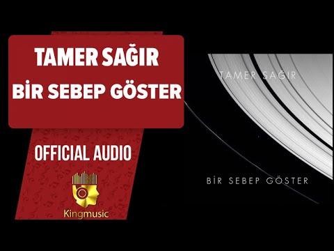 Tamer Sağır - Bir Sebep Göster - ( Official Audio )