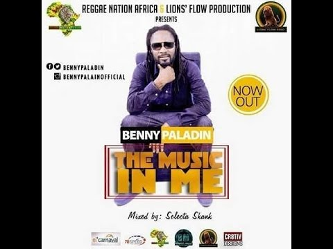 Benny Paladin - The Music in Me (Lions Flow Productions & Reggae Nation Africa)
