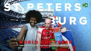 World Cup Fever: St Petersburg. Taking in FIFA Confed Cup Final in Russia s Cultural Capital