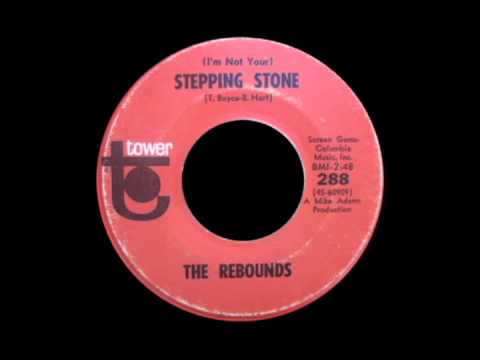 The Rebounds - (I'm Not Your) Stepping Stone