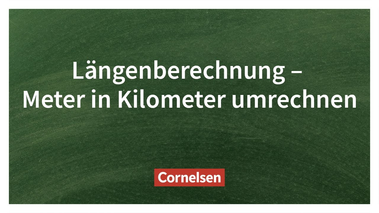 Längenangaben umrechnen – Einfach erklärt | Cornelsen Verlag ...