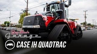 2017 Case IH Quadtrac - Jay Leno's Garage