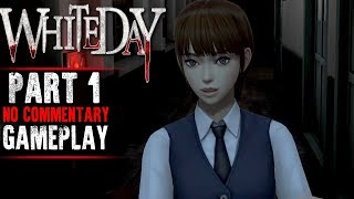 White Day: A Labyrinth Named School Gameplay - Part 1 (No Commentary)