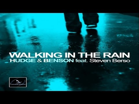 Hudge & Benson Ft. Steven Berso - Walking In The Rain - Mysterious Mix
