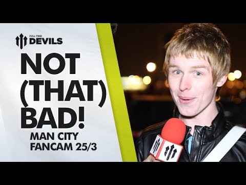 Not (That) Bad! | Manchester United 0-3 Manchester City | FAN CAM