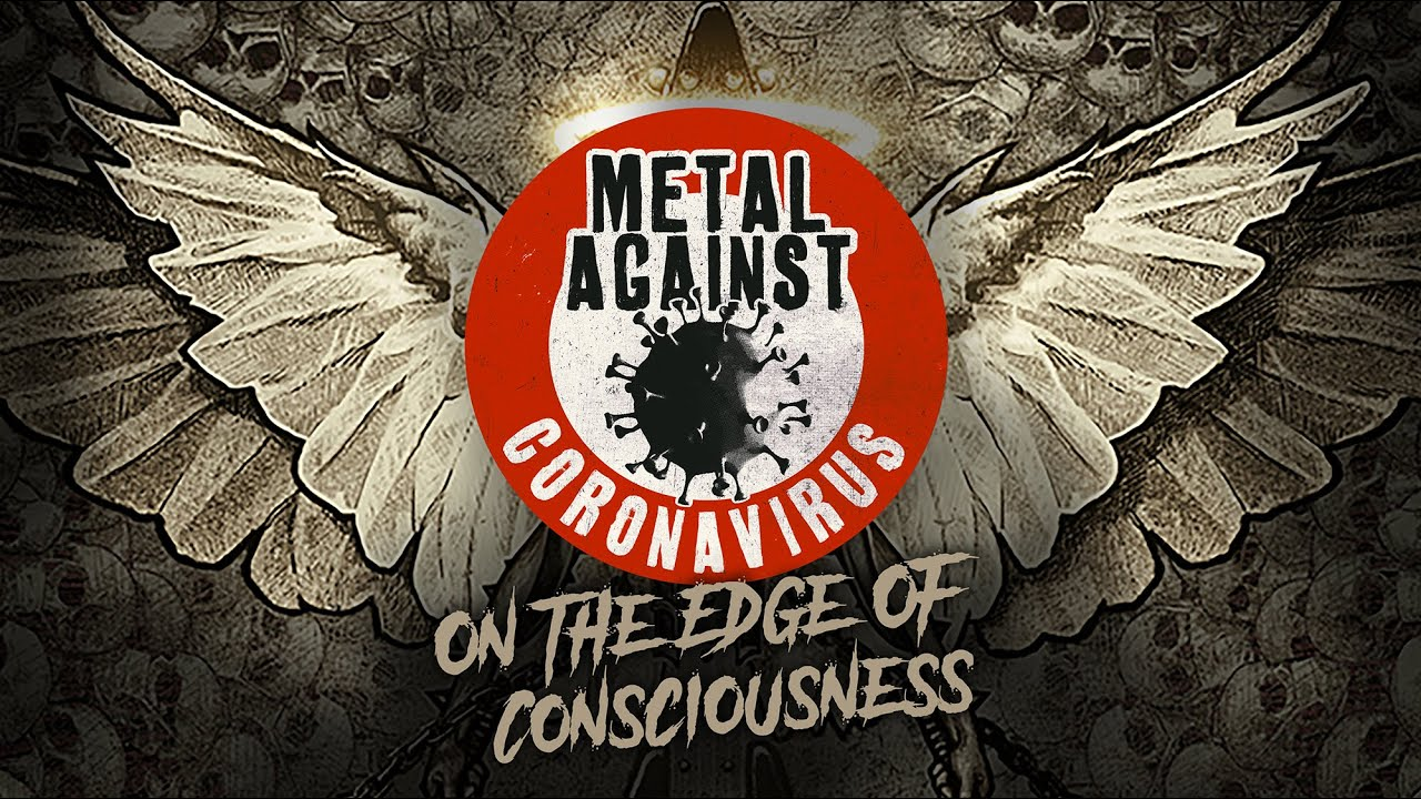 Metal Against Coronavirus Project release new single 'On the Edge of Consciousness'