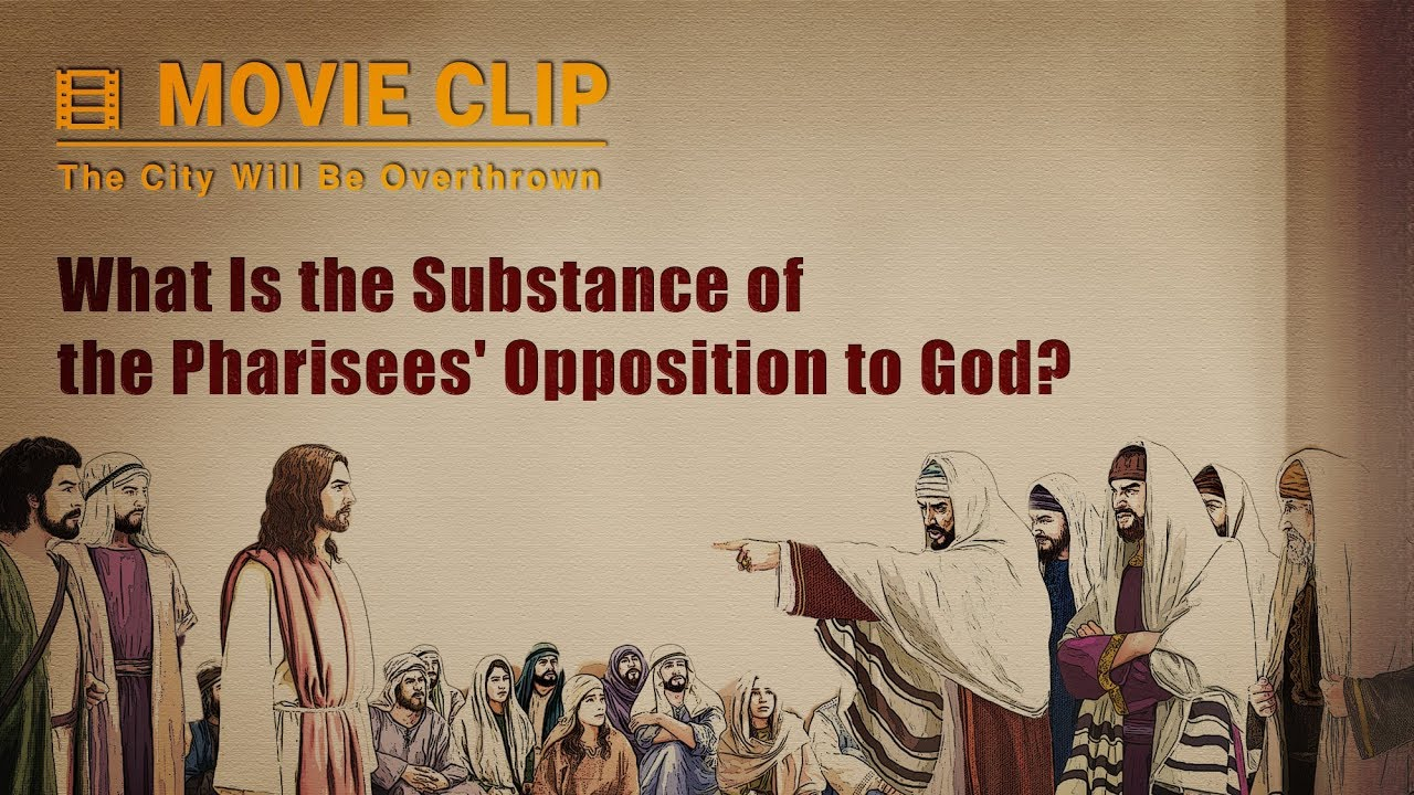 """Gospel Movie Extract 3 From """"The City Will Be Overthrown"""": What Is the Substance of the Pharisees' Opposition to God?"""