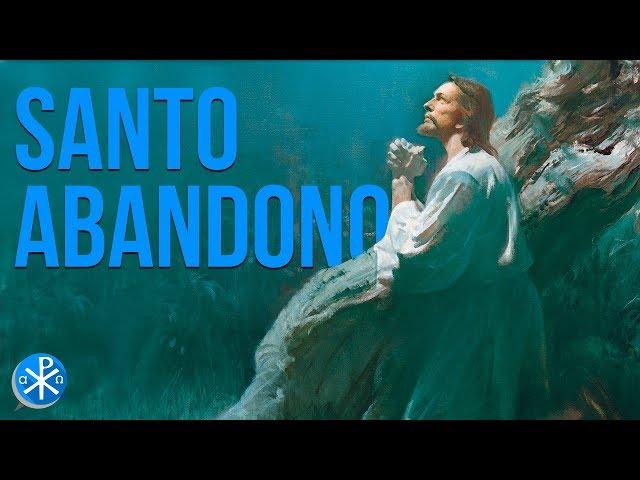 El Santo Abandono   Perseverancia - P. Gustavo Lombardo