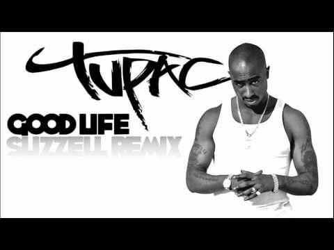 Tupac - Good Life (Slizzell Remix)