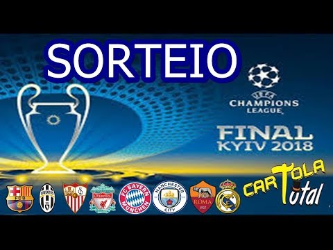Sorteio dos confrontos de quartas-de-final da UEFA Champions League 2017/2018