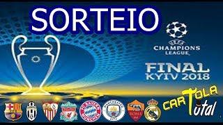 Sorteio dos confrontos de quartas-de-final da UEFA Champions League 2017/2018