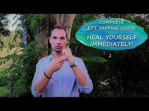 Complete & Easy EFT TAPPING GUIDE: How to HEAL YOURSELF IMMEDIATELY!