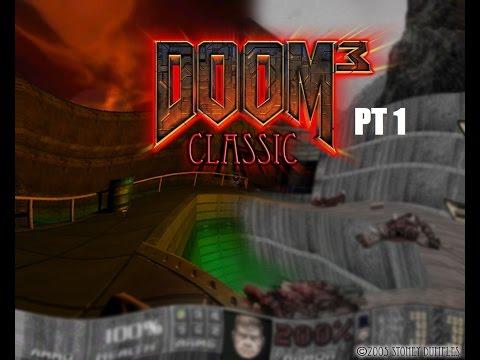 Doom 3 - Classic Doom 3(cdoom Mod) 100% Secrets Playthrough Pt. 1/3