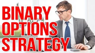 BINARY OPTIONS: BINARY OPTIONS TUTORIAL - BINARY OPTIONS STRATEGY (TRADING OPTIONS)