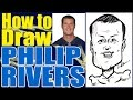 How To Draw A Quick Caricature Philip Rivers