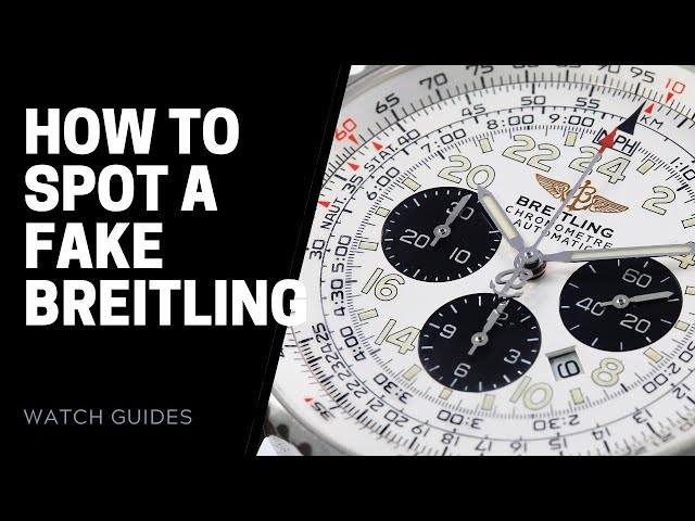 How to Spot a Fake Breitling Watch | SwissWatchExpo