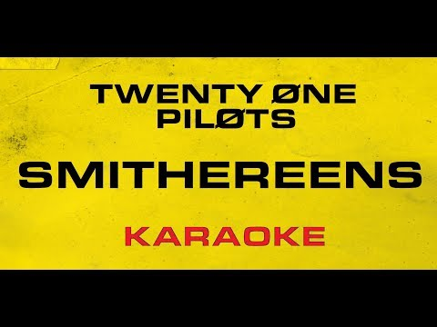 Twenty One Pilots - Smithereens (Karaoke)