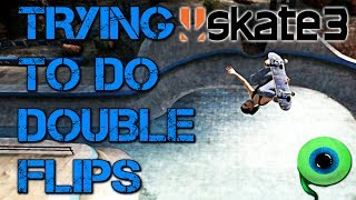 Skate 3 - Part 12 | TRYING TO DO DOUBLE FLIPS!