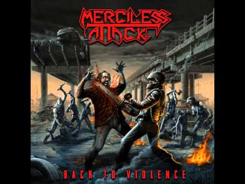 Merciless Attack - Back to Violence [Full Album] 2014