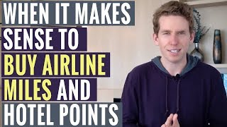 When It Makes Sense to BUY Airline Miles & Hotel Points