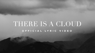 There Is A Cloud Official Lyric Video Elevation Worship