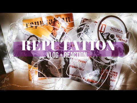 TAYLOR SWIFT - REPUTATION REACTION VLOG