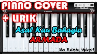 Asal Kau Bahagia - Armada [Piano Cover] With Lyric