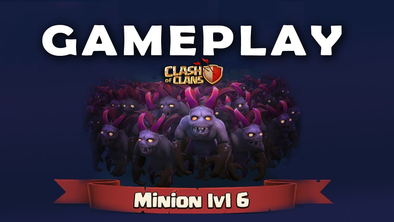 clash of clans minions level 6 - first gameplay