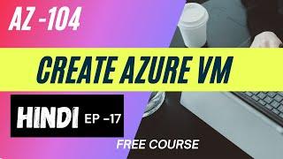 Microsoft Azure de la formation [17] Créer Azure Virtual machine | Démo (Examen AZ-103) Azure en HINDI