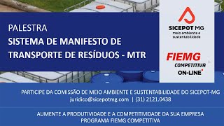 Palestra Sistema de Manifesto de Transporte de Resíduos - MTR | SICEPOT-MG e FIEMG COMPETITIVA