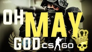 OH MAY GOD - CS:GO - Best Plays Of MAY!