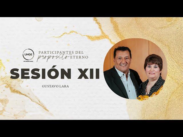 12 - El ámbito donde se desarrolla el Propósito Eterno de Dios (Parte 2) - Gustavo Lara