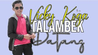 Download lagu VICKY KOGA - TALAMBEK DATANG - lagu minang terbaru ( Official Music Video) Original Song