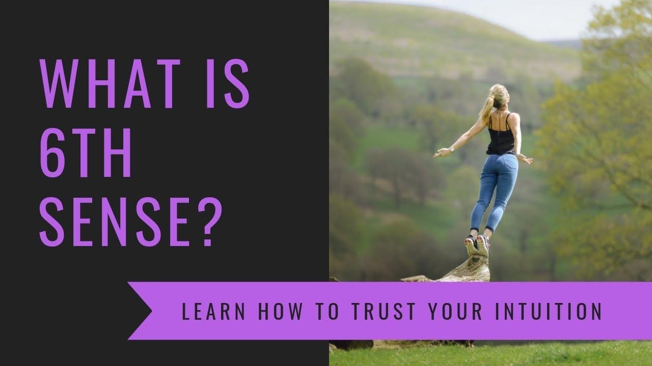 Do you trust your 6th sense