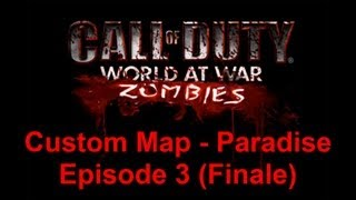 A Custom Zombies Map on Paradise. It's a really cool small and awes...