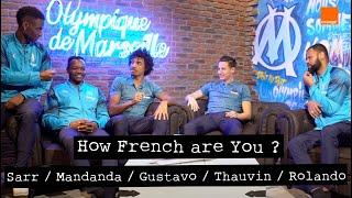 GUSTAVO / THAUVIN / MANDANDA / SARR / ROLANDO   How French are You ? ⚪🔵   Team Orange Football
