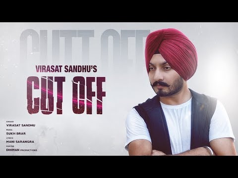 Cut off | Virasat Sandhu | Full Song | Feat. Sukh Brar | Latest Punjabi Songs 2017
