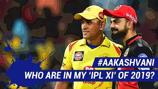 #IPL2019: WHO are in MY IPL XI for this year? #AakashVani