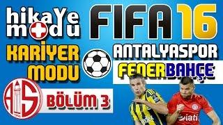 Fifa 16 Kariyer Modu - Antalyaspor #3 İlk maç Fenerbahçe olur mu ya!