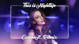 This is Nightlife (CemreK. Remix)