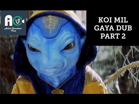 KOI MIL GAYA DUB PART 2