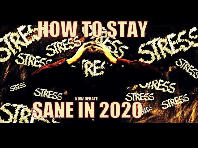 How to stay Sane in 2020. Should we be waking people up? NOW DEBATE